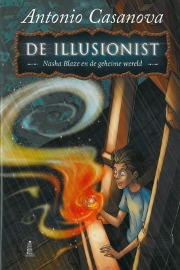 De Illusionist - Nasha Blaze en de Geheime Wereld - Boek 1
