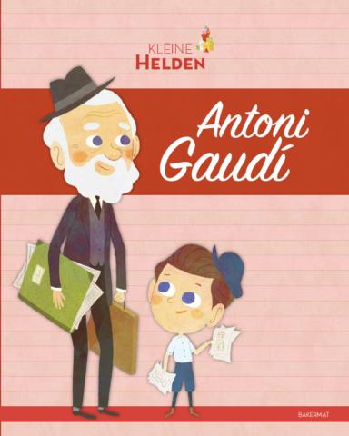Kleine Helden Antonin Gaudi cover