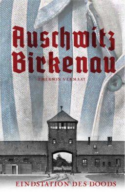 Auschwitz-Birkenau Eindstation des doods