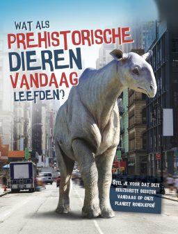cover van wat als prehistorische dieren vandaag leefden